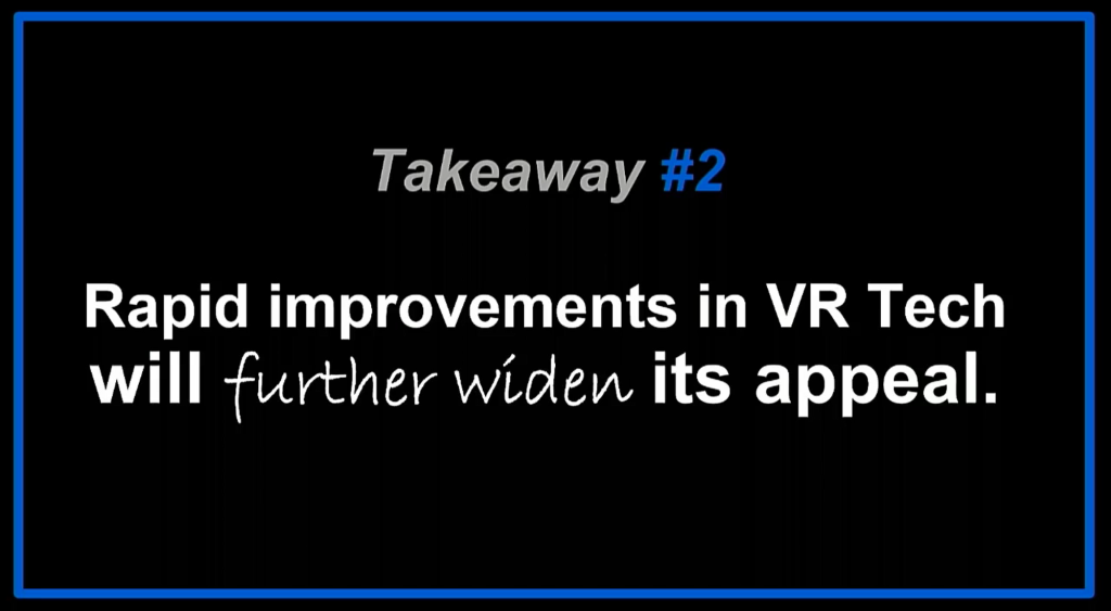 Dominic Mallinson VR takeaway 2: Rapid improvements in VR tech will further widen its appeal